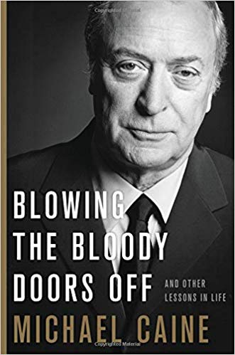 Michael Caine – Blowing the Bloody Doors Off Audiobook