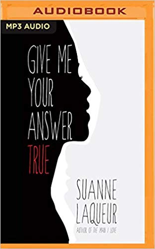 Suanne Laqueur – Give Me Your Answer True  Audiobook