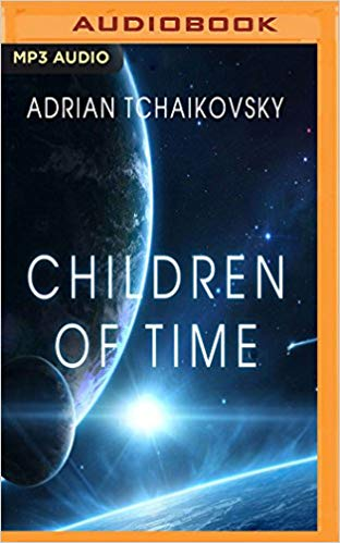 Adrian Tchaikovsky – Children of Time Audiobook