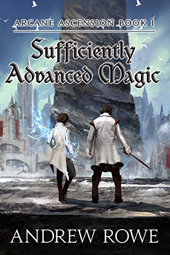 Andrew Rowe – Sufficiently Advanced Magic Audiobook