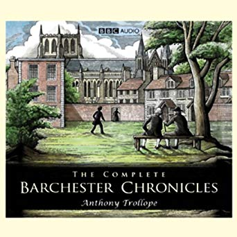 Anthony Trollope – The Complete Barchester Chronicles Audiobook