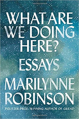 Marilynne Robinson - What Are We Doing Here? Audio Book Free