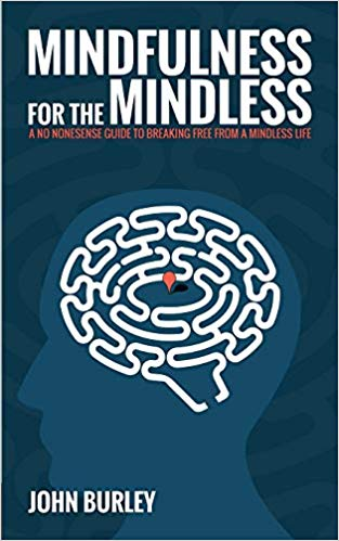 John Burley – Mindfulness for the Mindless Audiobook