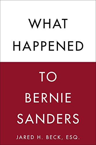 Jared H. Beck – What Happened to Bernie Sanders Audiobook