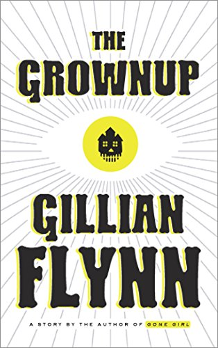 Gillian Flynn – The Grownup Audiobook