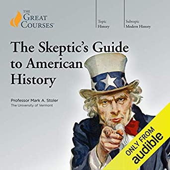 Mark A. Stoler – The Skeptic's Guide to American History Audiobook