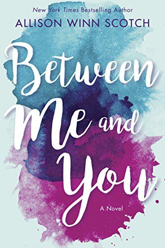 Allison Winn Scotch – Between Me and You Audiobook