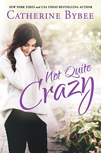 Catherine Bybee – Not Quite Crazy Audiobook