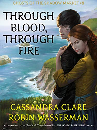Cassandra Clare – Through Blood, Through Fire Audiobook