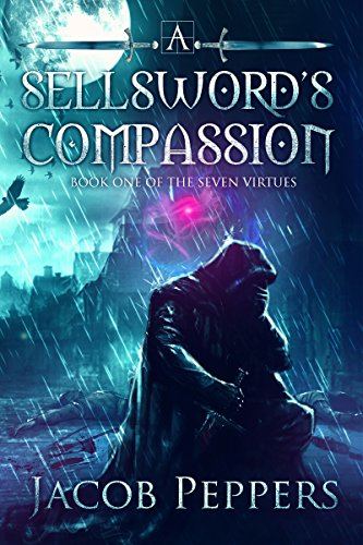 Jacob Peppers – A Sellsword's Compassion Audiobook